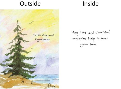 Front of card has a single pine tree and the words With Deepest Sympathy, Inside of the card says May love and cherished memories help to heal your loss